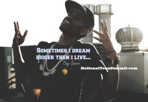big seans quote about dreams